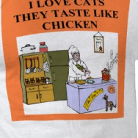 cats taste like chicken T-shirt