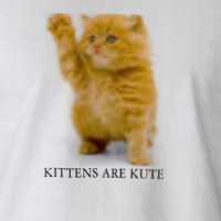 KITTENS ARE KUTE T-shirt